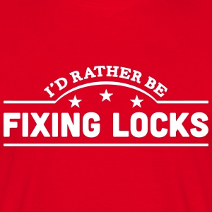 id rather be fixing locks banner t-shirt - Men's T-Shirt