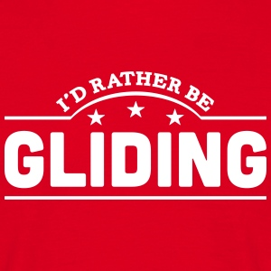 id rather be gliding banner t-shirt - Men's T-Shirt