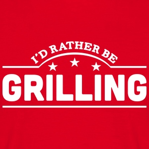 id rather be grilling banner t-shirt - Men's T-Shirt