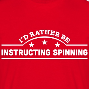 id rather be instructing   banner t-shirt - Men's T-Shirt