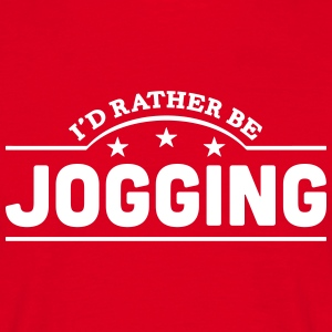 id rather be jogging banner t-shirt - Men's T-Shirt