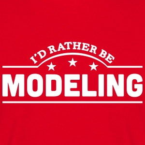 id rather be modeling banner t-shirt - Men's T-Shirt