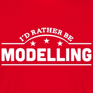 id rather be modelling banner t-shirt - Men's T-Shirt