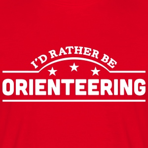 id rather be orienteering banner t-shirt - Men's T-Shirt