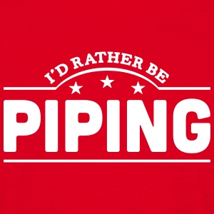 id rather be piping banner t-shirt - Men's T-Shirt