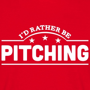 id rather be pitching banner t-shirt - Men's T-Shirt