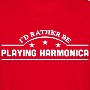 id rather be playing harmonica banner co t-shirt - Men's T-Shirt