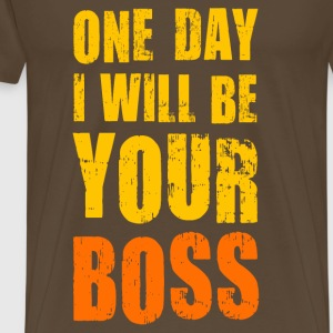 One day I will be Your boss! Chef Arbeit Job - Männer Premium T-Shirt