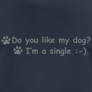 Do you like my dog - I'm a single, 1fb T-Shirts - Männer T-Shirt atmungsaktiv