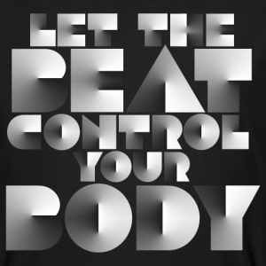 LET THE BEAT CONTROL YOUR BODY - Männer Bio-T-Shirt