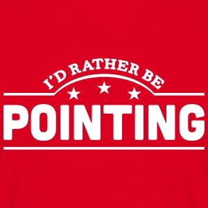 id rather be pointing banner t-shirt - Men's T-Shirt