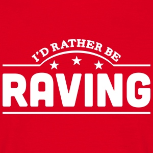 id rather be raving banner t-shirt - Men's T-Shirt