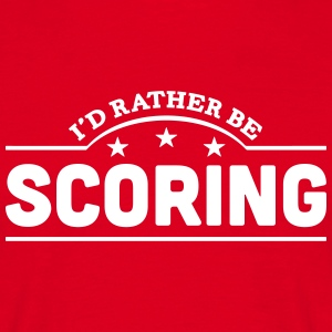 id rather be scoring banner t-shirt - Men's T-Shirt