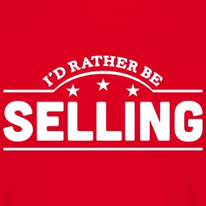 id rather be selling banner t-shirt - Men's T-Shirt