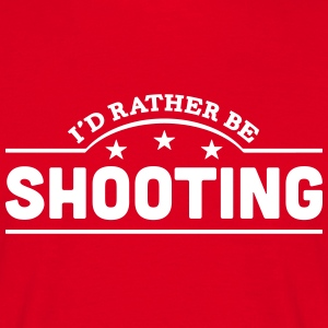 id rather be shooting banner t-shirt - Men's T-Shirt