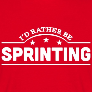 id rather be sprinting banner t-shirt - Men's T-Shirt