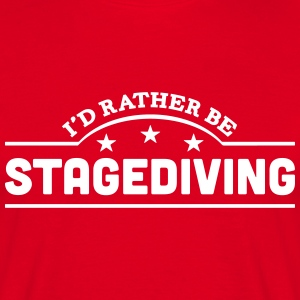 id rather be stagediving banner t-shirt - Men's T-Shirt