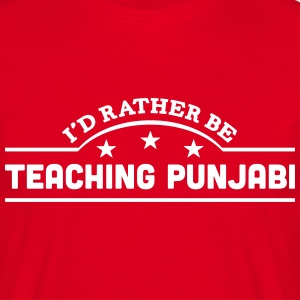 id rather be teaching punjabi banner cop t-shirt - Men's T-Shirt