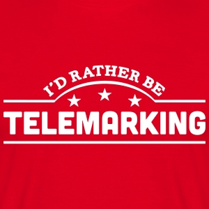 id rather be telemarking banner t-shirt - Men's T-Shirt