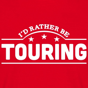 id rather be touring banner t-shirt - Men's T-Shirt