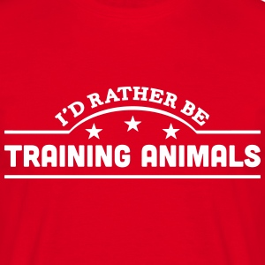 id rather be training animals banner cop t-shirt - Men's T-Shirt