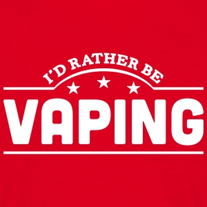 id rather be vaping banner t-shirt - Men's T-Shirt