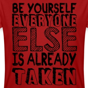 Be yourself everyone else T-Shirts - Männer Bio-T-Shirt