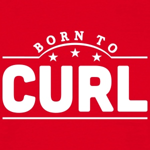 born to curl banner t-shirt - Men's T-Shirt