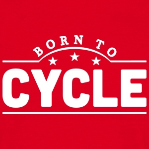 born to cycle banner t-shirt - Men's T-Shirt