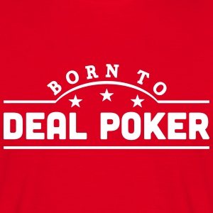 born to deal poker banner t-shirt - Men's T-Shirt