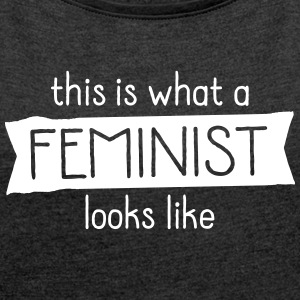 This Is What A Feminist Looks Like T-shirts - Vrouwen T-shirt met opgerolde mouwen