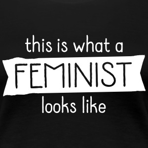 This Is What A Feminist Looks Like T-Shirts - Women's Premium T-Shirt