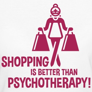 Shopping Is Better Than Psychotherapy! T-Shirts - Frauen Bio-T-Shirt