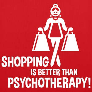 Shopping Is Better Than Psychotherapy! Taschen & Rucksäcke - Stoffbeutel
