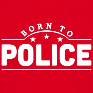 born to police banner t-shirt - Men's T-Shirt