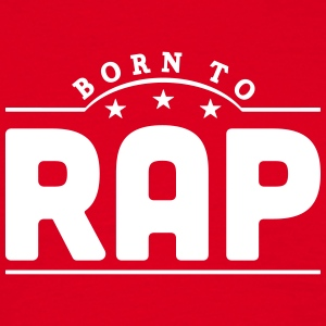 born to rap banner t-shirt - Men's T-Shirt