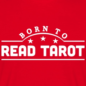 born to read tarot banner t-shirt - Men's T-Shirt
