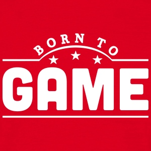 born to game banner t-shirt - Men's T-Shirt