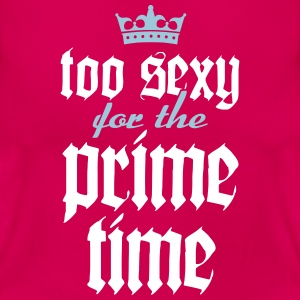 Too sexy  T-Shirts - Frauen T-Shirt