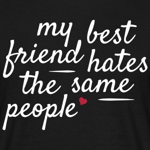 My best friend hates the same people min bästa vän hatar samma personer T-shirts - T-shirt herr