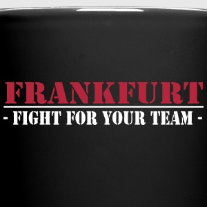 Frankfurt fight for your ,Fanartikel, Ultras,Tasse - Tasse einfarbig