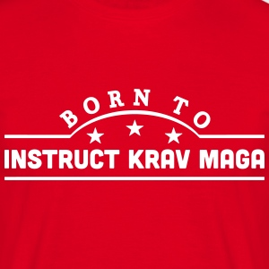 born to learn krav maga banner t-shirt - Men's T-Shirt