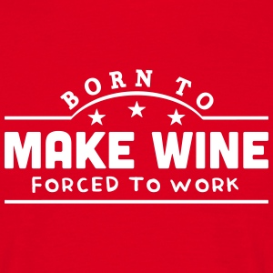 born to motor boat forced to work banner t-shirt - Men's T-Shirt