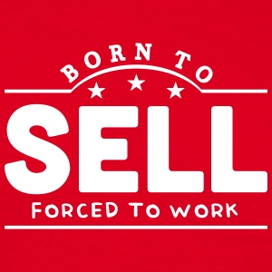 born to sell banner t-shirt - Men's T-Shirt