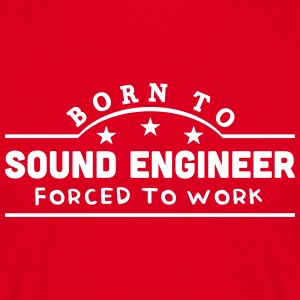 born to sound engineer banner t-shirt - Men's T-Shirt