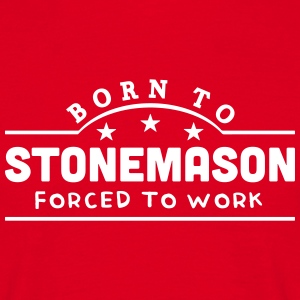 born to stonemason banner t-shirt - Men's T-Shirt