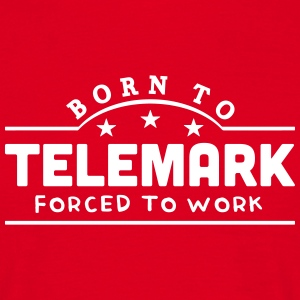born to telemark banner t-shirt - Men's T-Shirt