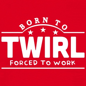 born to twirl banner t-shirt - Men's T-Shirt
