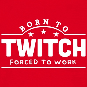 born to twitch banner t-shirt - Men's T-Shirt