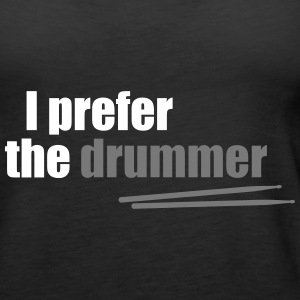 I prefer the drummer - Frauen Premium Tank Top